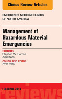 Management of Hazardous Material Emergencies  An Issue of Emergency Medicine Clinics of North America  PDF