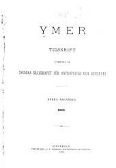 Ymer: Tidskrift utgifven af Svenska sällskapet för antropologi och geografi, Volym 2–3