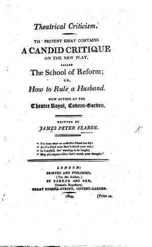 Theatrical Criticism  The present essay contains a candid critique on the new play  called the School of Reform  or  how to rule a Husband