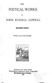 The Poetical Works of James Russell Lowell: With Illustrations