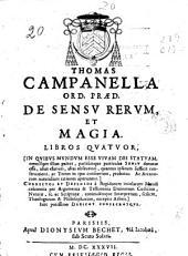 De sensu rerum et magia libros quatuor ...