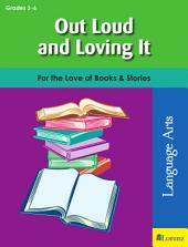 Out Loud and Loving It: For the Love of Books & Stories