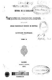 Historia de la legislación y recitaciones del derecho civil de España: Volumen 2