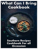 What Can I Bring Cookbook - Southern Recipes Cookbook for All Occasions