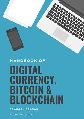 Handbook of Digital Currency  Bitcoin and Blockchain  Jargon Demystified