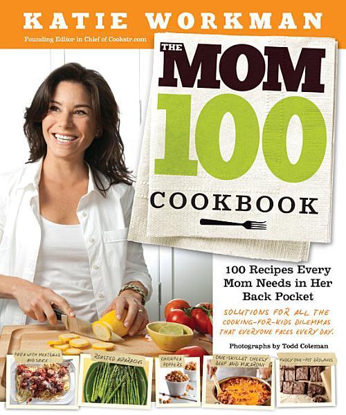Download The Mom 100 Cookbook Book