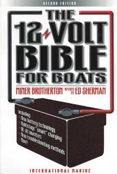 The 12-Volt Bible for Boats: Edition 2