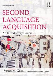 Second Language Acquisition: An Introductory Course, Edition 4