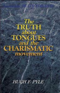 The Truth about Tongues and the Charismatic Movement PDF
