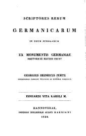 Vita Karoli magni: In usum scholarum ex Monumentis Germaniae historicis recudi fecit Georgius Heinricus Pertz