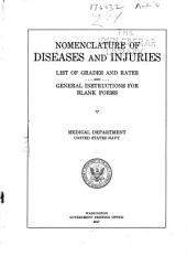 Nomenclature of Diseases and Injuries, List of Grades and Rates and General Instructions for Blank Forms, Medical Department, United States Navy