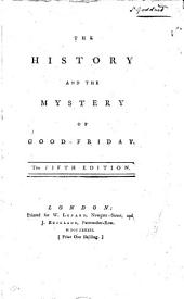 The history and the mystery of Good-Friday [signed L. Carbonell].