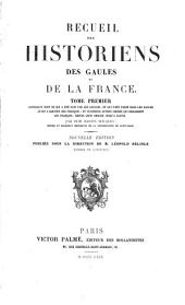 Recueil des historiens des Gaules et de la France: Volumes1à8