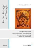 Die Entwicklung einer islamischen Kultur in Deutschland PDF
