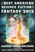 The Best American Science Fiction and Fantasy 2019 PDF