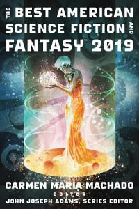 The Best American Science Fiction and Fantasy 2019 Book