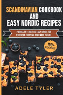 Scandinavian Cookbook And Easy Nordic Recipes PDF
