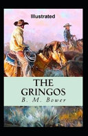 The Gringos Illustrated By B. M. Bower
