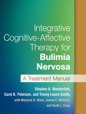 Integrative Cognitive Affective Therapy for Bulimia Nervosa