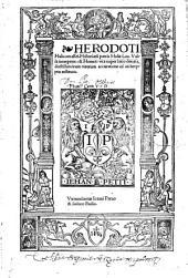 Historiarii patris Musae Laur. Valla interprete: et Homeri vita nuper latio donata, doctissimorum virorum accuratione ad archety, pos restituta