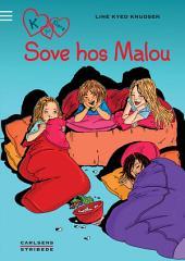 K for Klara 4: Sove hos Malou: Bind 4