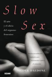 Slow Sex: El arte y oficio del orgasmo femenino