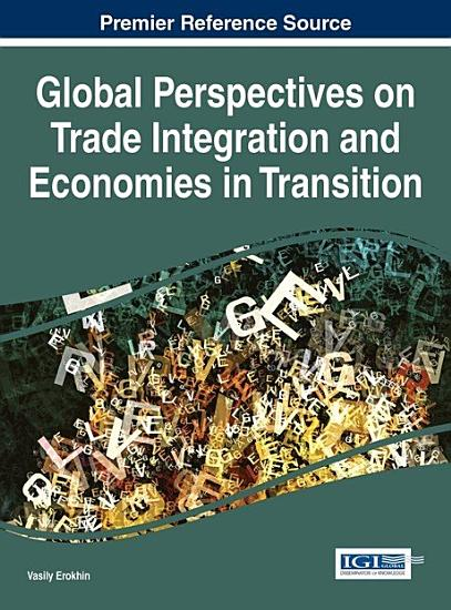 Global Perspectives on Trade Integration and Economies in Transition PDF