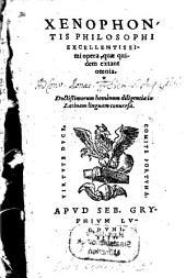 Xenophontis Philosophi Excellentissimi opera, quae quidem extant omnia
