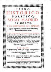 Libro historico politico: solo Madrid es corte, y el cortesano en Madrid