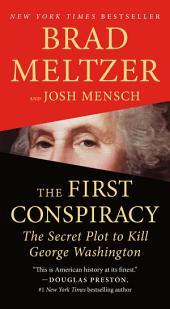 The First Conspiracy:The Secret Plot to Kill George Washington