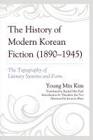 The History of Modern Korean Fiction  1890 1945  PDF