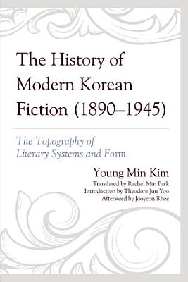 The History of Modern Korean Fiction  1890 1945  PDF