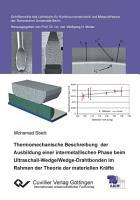 Thermomechanische Beschreibung der Ausbildung einer intermetallischen Phase beim Ultraschall Wedge Wedge Drahtbonden im Rahmen der Theorie der materiellen Kr  fte PDF