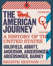 American Journey, The, Combined Volume: A History of the United States, Combined Volume, Edition 8