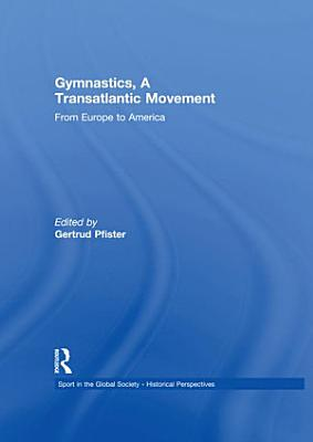 Gymnastics  a Transatlantic Movement PDF