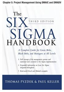 The Six Sigma Handbook  Third Edition  Chapter 5   Project Management Using DMAIC and DMADV PDF