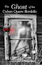 The Ghost of the Cuban Queen Bordello