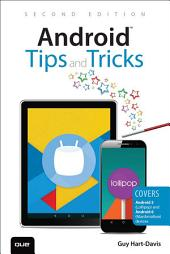 Android Tips and Tricks: Covers Android 5 and Android 6 devices, Edition 2