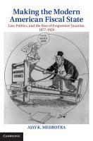 Making the Modern American Fiscal State PDF