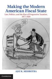 Making the Modern American Fiscal State