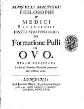 Marcelli Malpighii ... dissertatio epistolica de formatione pulli in ovo