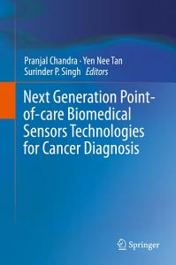 Next Generation Point of care Biomedical Sensors Technologies for Cancer Diagnosis