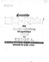 Europäische Rath-Stube oder Curiöse Beschreibung des gegenwärtigen Staats von Europa. - o.O. 1686