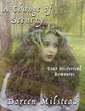 A Change of Scenery: Four Historical Romances