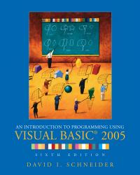 An Introduction to Programming Using Visual Basic 2005 PDF