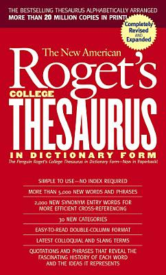 New American Roget s College Thesaurus in Dictionary Form  Revised  Updated