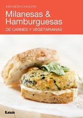 Milanesas & Hamburguesas: De carnes y vegetarianas