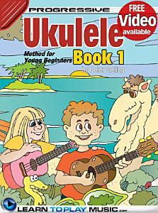 Ukulele Lessons for Kids - Book 1 Book