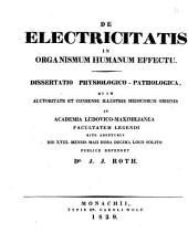 De electricitatis in organismum humanum effectu: dissertatio physiologico-pathologica