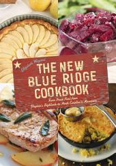 The New Blue Ridge Cookbook: Farm Fresh Food from Virginia's Highlands to North Carolina's Mountains, Edition 2